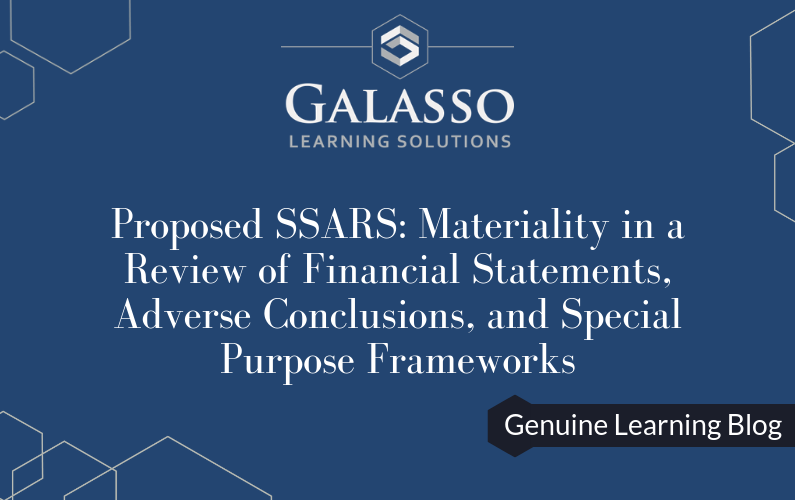 Proposed SSARS: Materiality in a Review of Financial Statements, Adverse Conclusions, and Special Purpose Frameworks