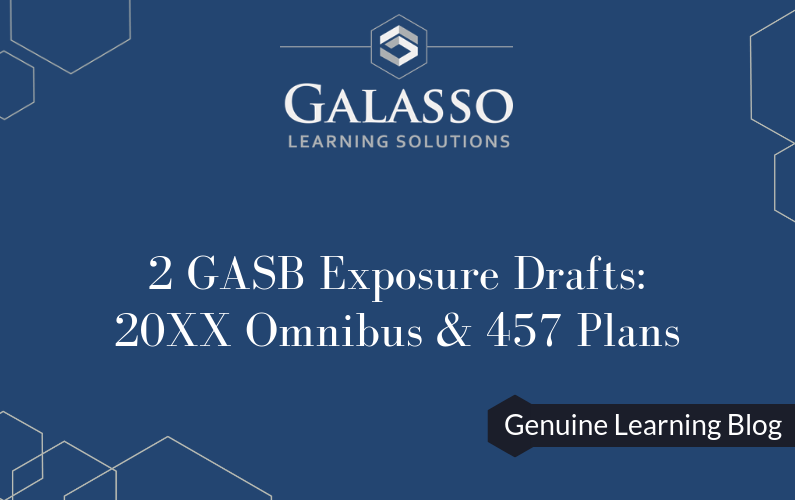 2 GASB Exposure Drafts – 20XX Omnibus & 457 Plans