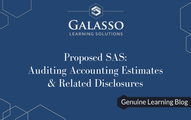 Proposed SAS – Auditing Accounting Estimates & Related Disclosures