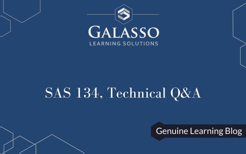 SAS 134, Technical Q&A