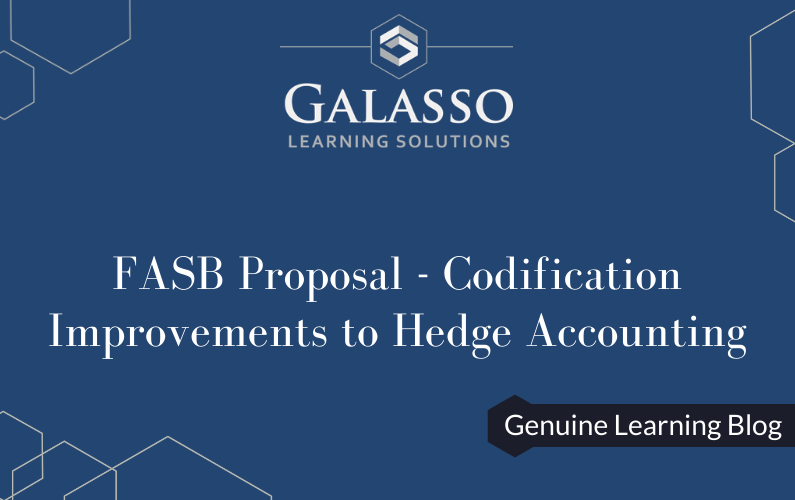 FASB Proposal – Codification Improvements to Hedge Accounting