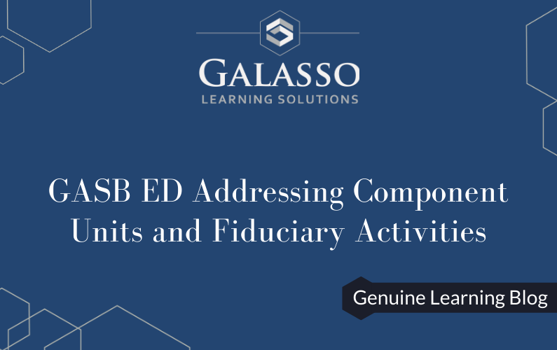 GASB ED Addressing Component Units and Fiduciary Activities