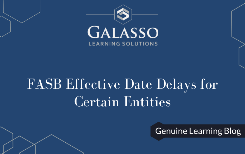 FASB Effective Date Delays for Certain Entities
