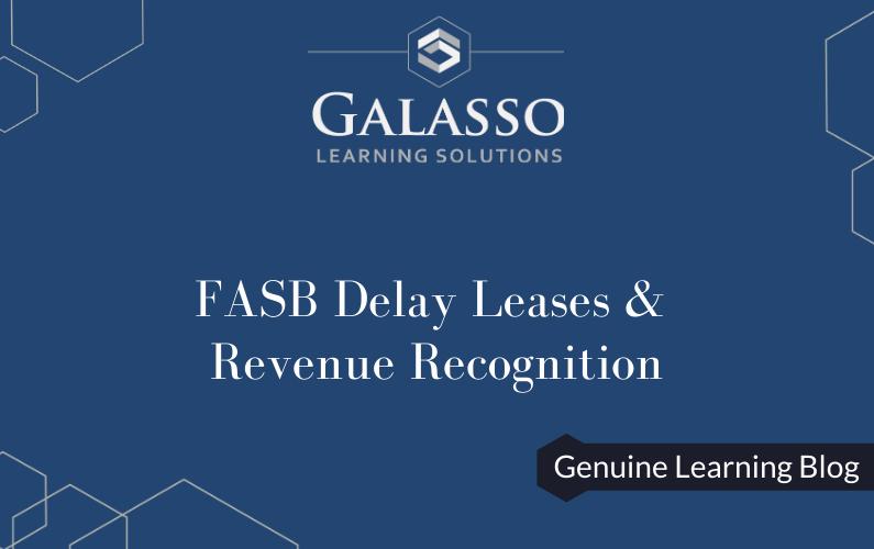 FASB Delays Leases & Revenue Recognition