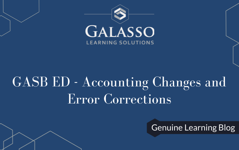 GASB ED – Accounting Changes and Error Corrections