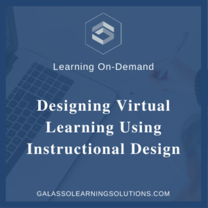 Designing Virtual Learning Using Instructional Design