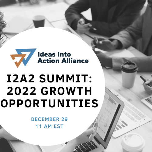 I2A2 Summit: 2022 Growth Opportunities